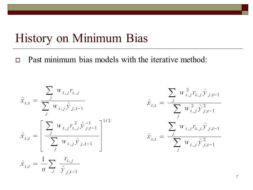 7 History on Minimum Bias  Past minimum bias models with the iterative method: