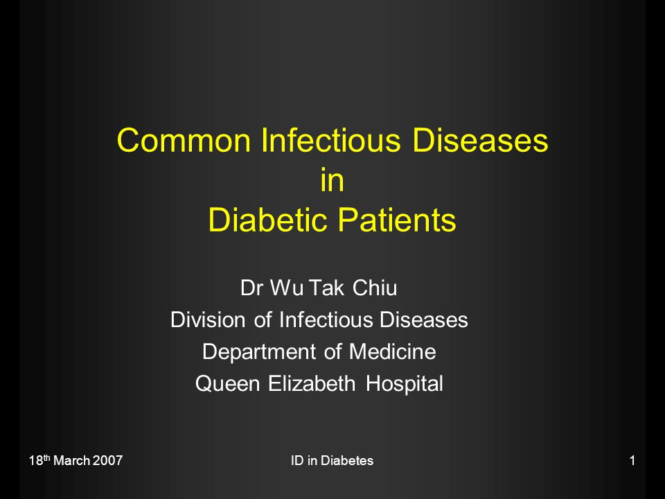 18 th March 2007ID in Diabetes2 Topics to be covered  Pathogenesis of increased risk of infection in DM patients  DM associated infection disease + Clinical Management UTI: symptomatic and asymptomatic DM foot Chest infection: Influenza A, Pneumococcus, PTB