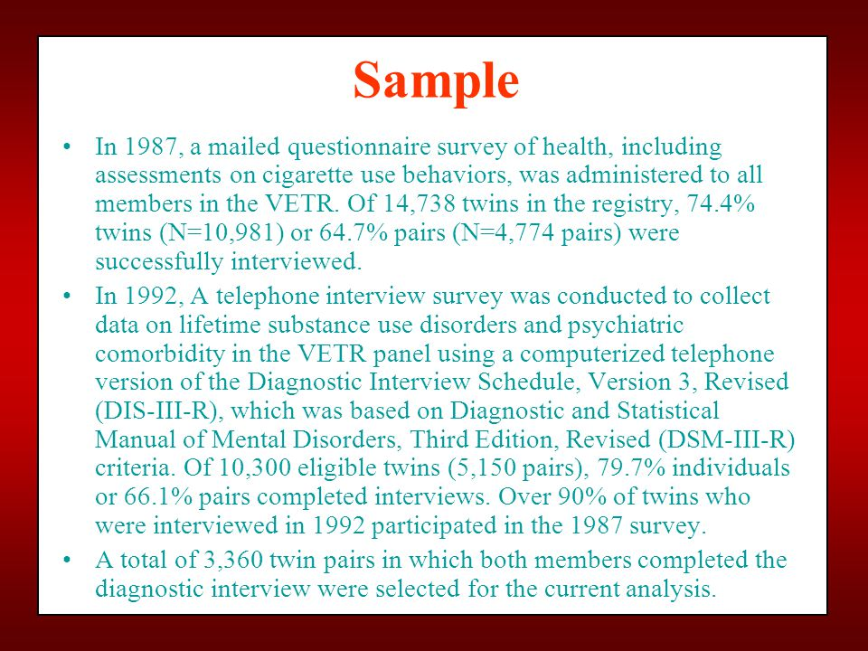 Sample In 1987, a mailed questionnaire survey of health, including assessments on cigarette use behaviors, was administered to all members in the VETR