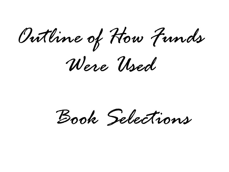 Outline of How Funds Were Used Book Selections