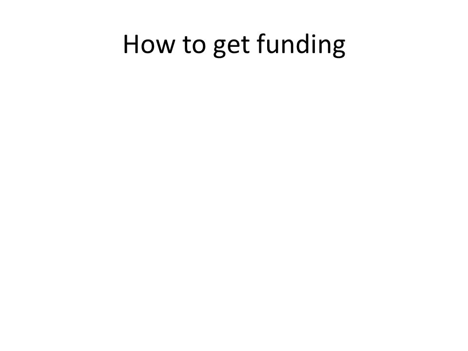 How to get funding