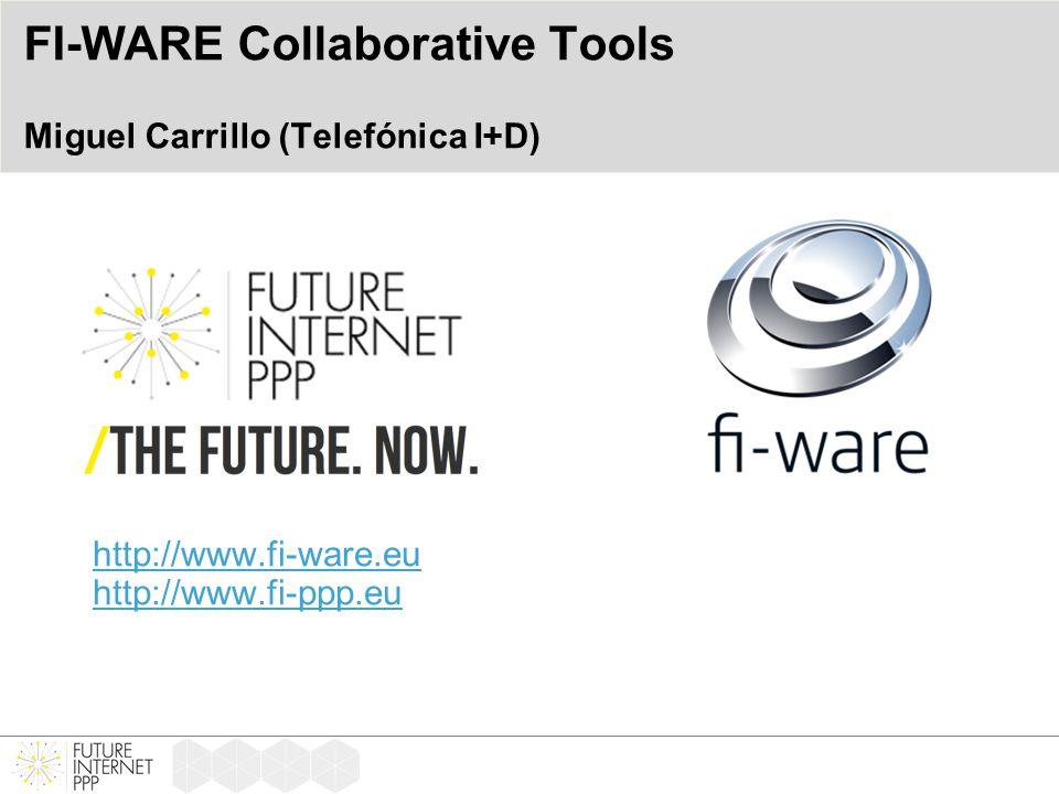 http://www.fi-ware.eu http://www.fi-ppp.eu FI-WARE Collaborative Tools Miguel Carrillo (Telefónica I+D)