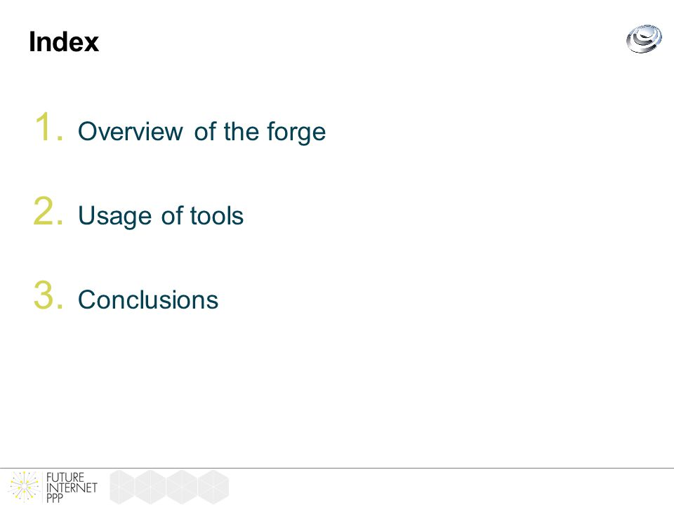 Index 1. Overview of the forge 2. Usage of tools 3. Conclusions