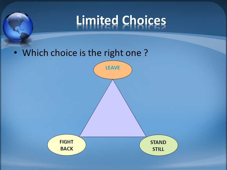 Which choice is the right one FIGHT BACK LEAVE STAND STILL