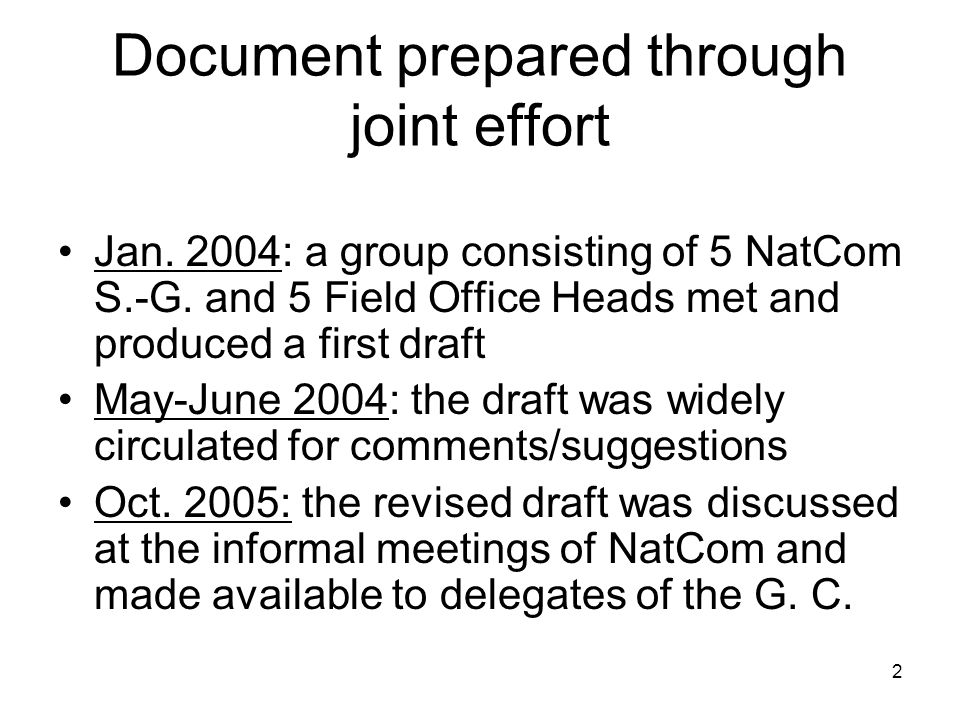 2 Document prepared through joint effort Jan. 2004: a group consisting of 5 NatCom S.-G.