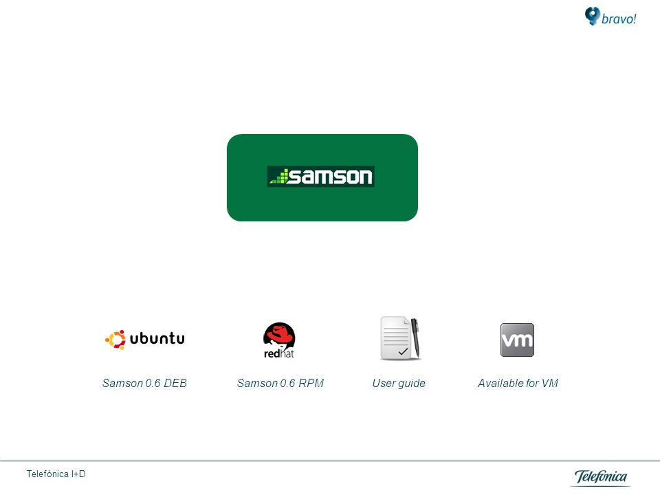 Telefónica I+D Samson 0.6 DEBSamson 0.6 RPMUser guideAvailable for VM
