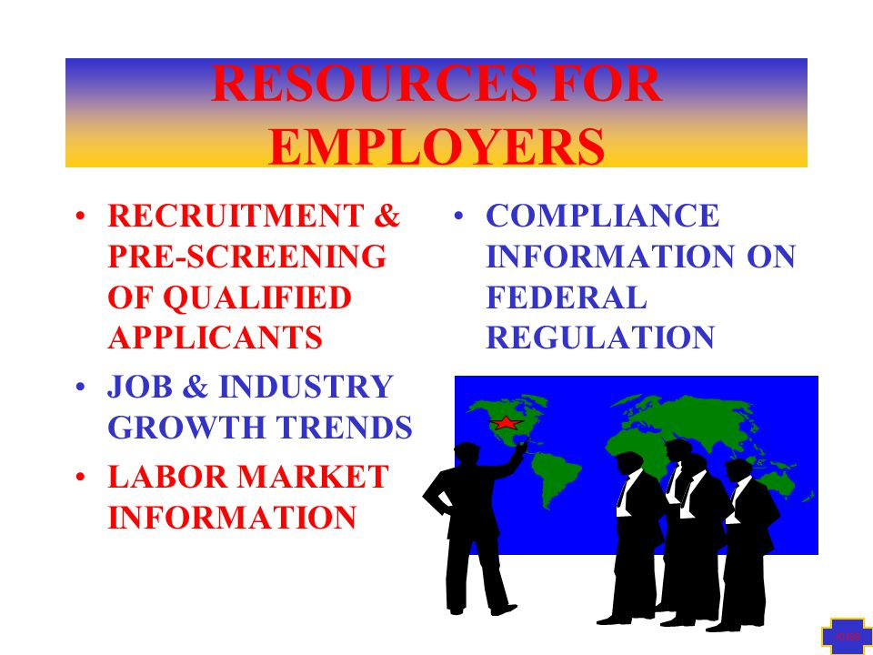 KN99 RESOURCES FOR EMPLOYERS RECRUITMENT & PRE-SCREENING OF QUALIFIED APPLICANTS JOB & INDUSTRY GROWTH TRENDS LABOR MARKET INFORMATION COMPLIANCE INFORMATION ON FEDERAL REGULATION