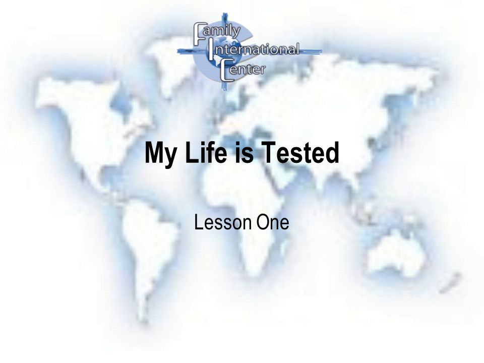 My Life is Tested Lesson One