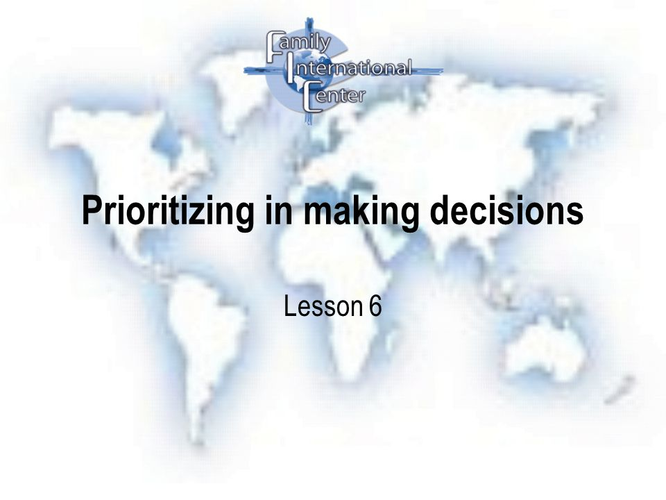 Prioritizing in making decisions Lesson 6