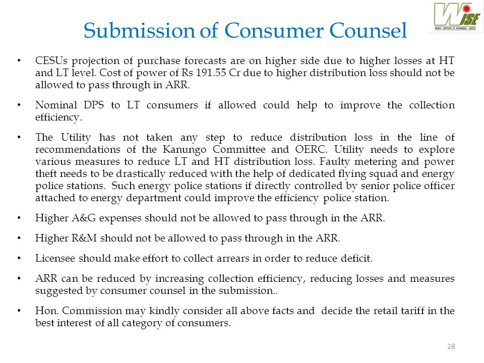 28 Submission of Consumer Counsel CESUs projection of purchase forecasts are on higher side due to higher losses at HT and LT level. Cost of power of