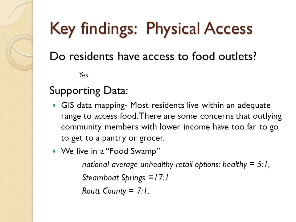 Key Findings: Nutritional Access Are varied, healthy food options available.