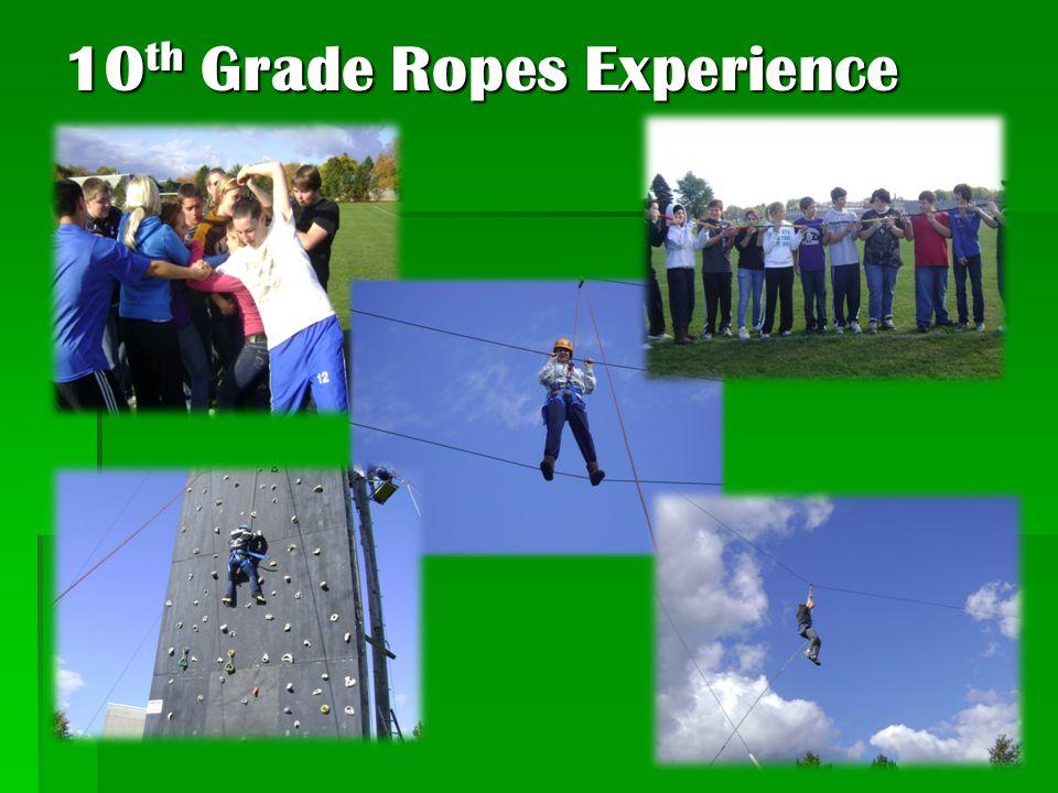 10 th Grade Ropes Experience