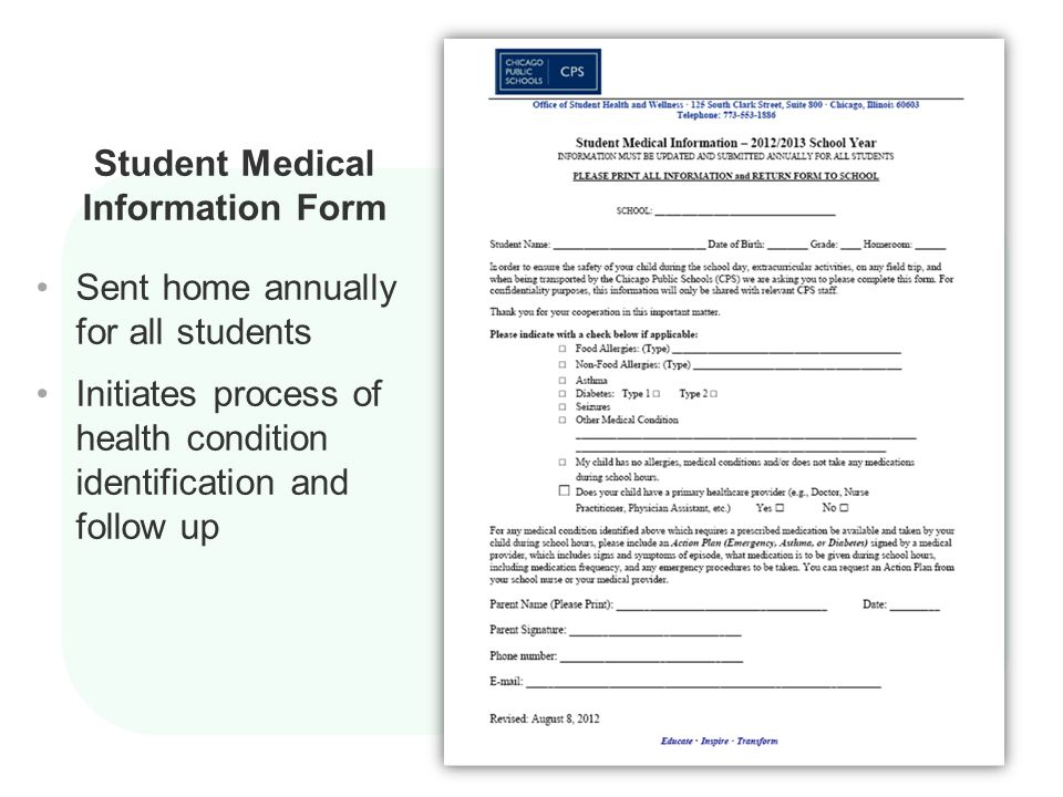 Student Medical Information Form Sent home annually for all students Initiates process of health condition identification and follow up
