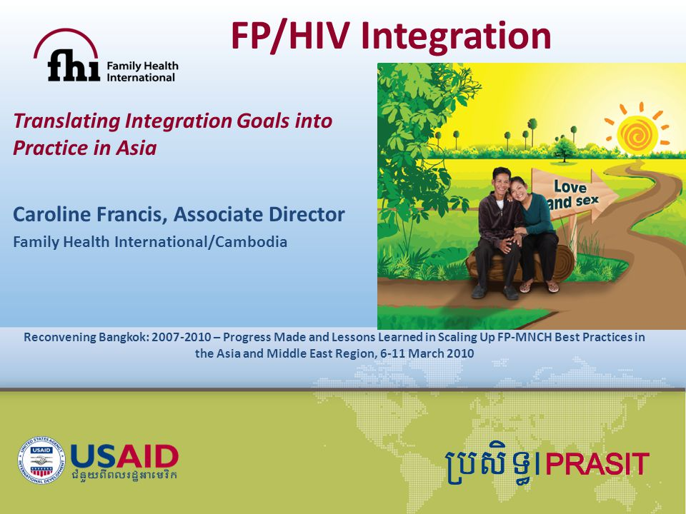 RECONVENING BANGKOK 6-11 March 2010 Pushing past the challenges for PLHIV – Adding FP to the linked response NMCHC NCHADS Linked HC Satellite HC OD RH PHD NMCHC coordinator Provincial AIDS officer (PAO) STI Clinic Maternity OI and ART Service VCCT ANC FP/BS PMTCT FP/BS PP VCCT
