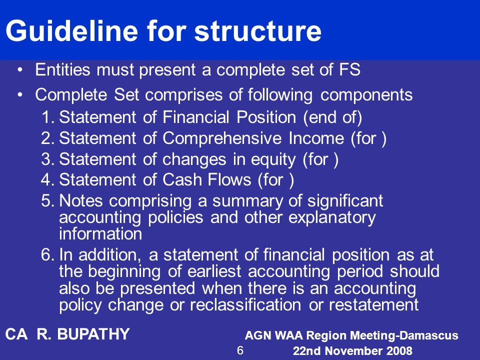 Equal prominence All of (six) components of the financial statements must be presented with equal prominence CA R.