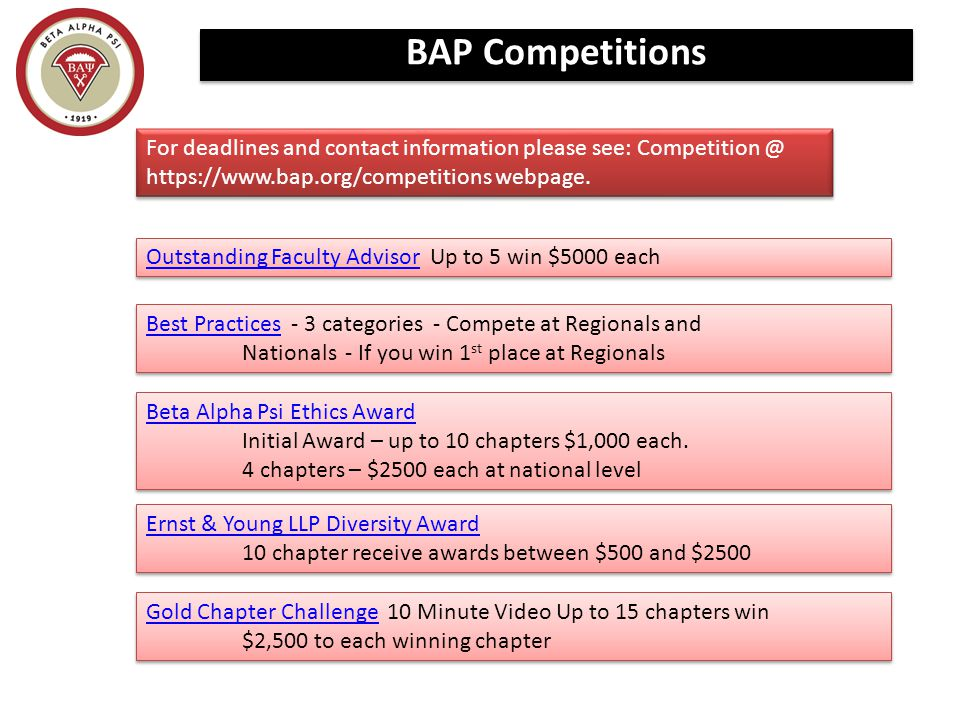 BAP Competitions For deadlines and contact information please see: Competition @ https://www.bap.org/competitions webpage.