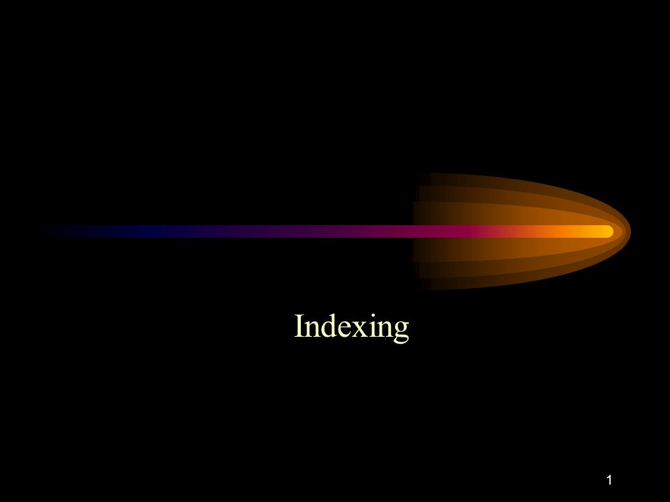 1 Indexing