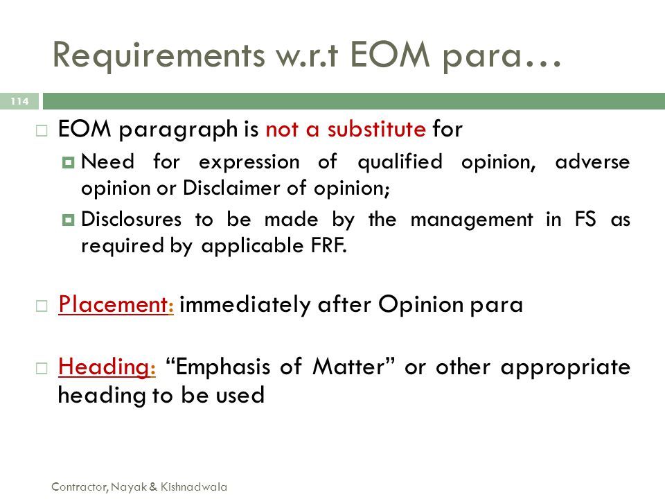 Requirements w.r.t EOM para… Contractor, Nayak & Kishnadwala 114  EOM paragraph is not a substitute for  Need for expression of qualified opinion, a