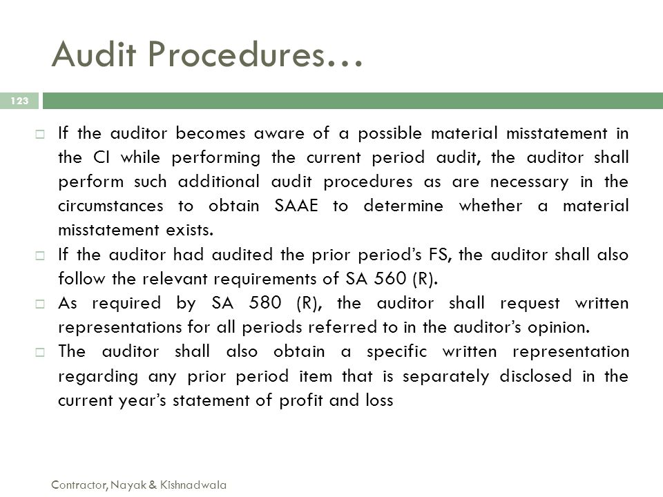 Audit Procedures… Contractor, Nayak & Kishnadwala 123  If the auditor becomes aware of a possible material misstatement in the CI while performing th