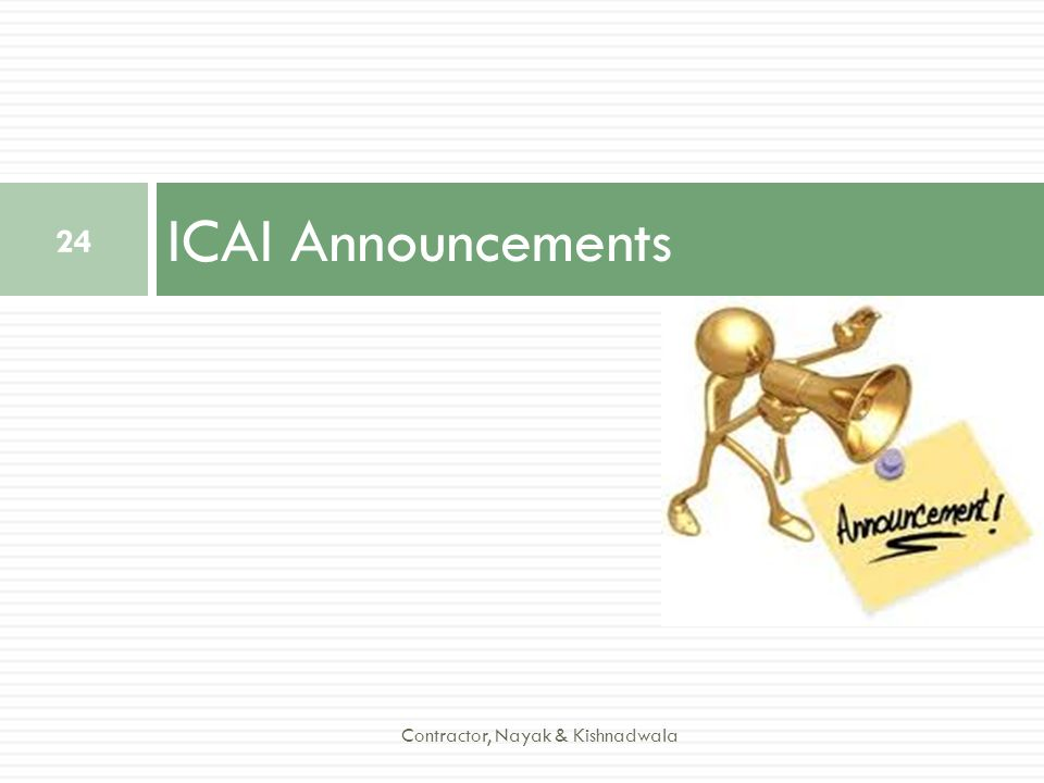 ICAI Announcements 24 Contractor, Nayak & Kishnadwala