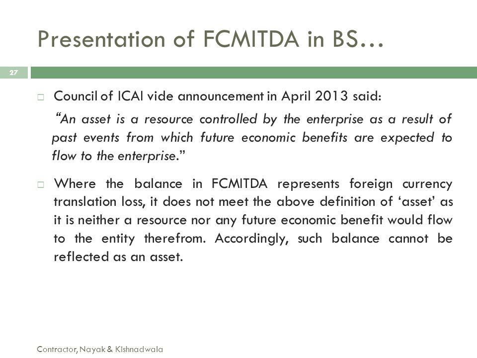 """ Council of ICAI vide announcement in April 2013 said: """" An asset is a resource controlled by the enterprise as a result of past events from which fu"""