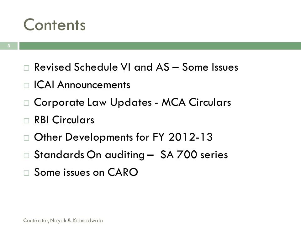 Contents Contractor, Nayak & Kishnadwala 3  Revised Schedule VI and AS – Some Issues  ICAI Announcements  Corporate Law Updates - MCA Circulars  R