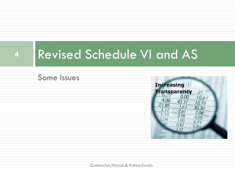 Some Issues Revised Schedule VI and AS 4 Contractor, Nayak & Kishnadwala