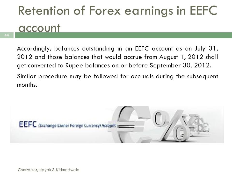 Accordingly, balances outstanding in an EEFC account as on July 31, 2012 and those balances that would accrue from August 1, 2012 shall get converted