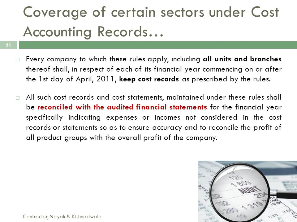 Coverage of certain sectors under Cost Accounting Records… Contractor, Nayak & Kishnadwala 51  Every company to which these rules apply, including al