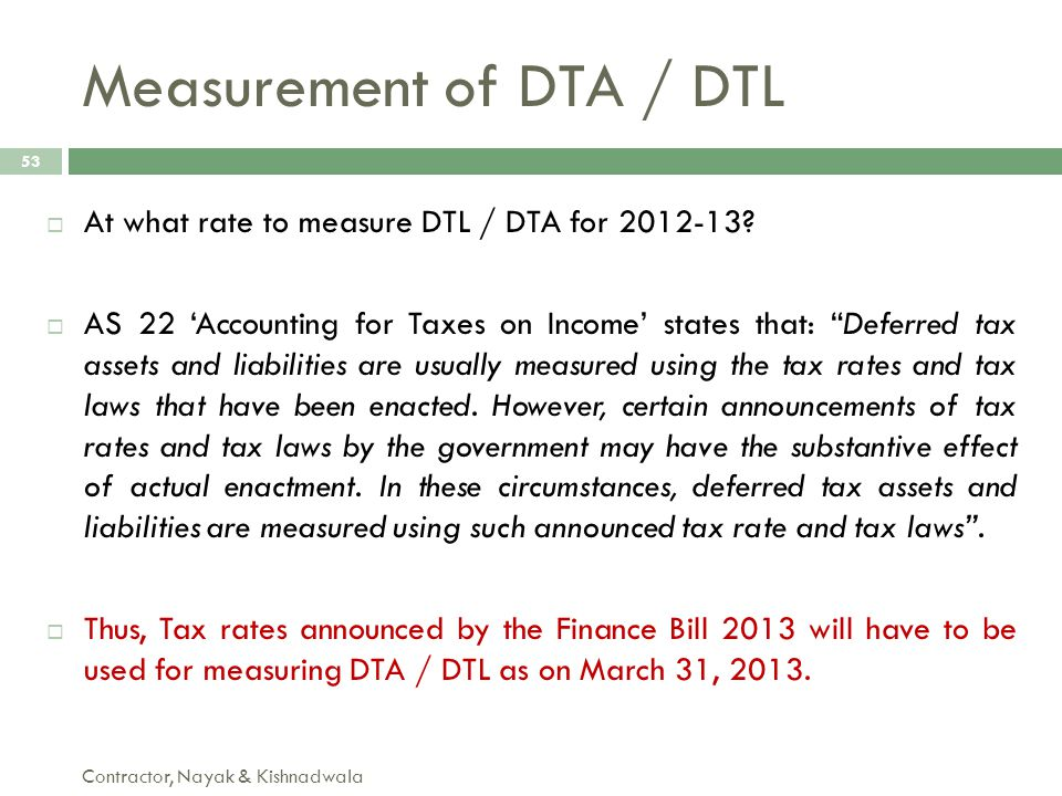 """ At what rate to measure DTL / DTA for 2012-13?  AS 22 'Accounting for Taxes on Income' states that: """"Deferred tax assets and liabilities are usuall"""