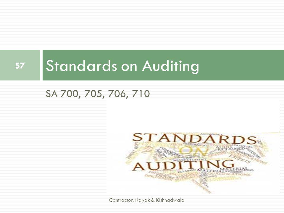 SA 700, 705, 706, 710 Standards on Auditing 57 Contractor, Nayak & Kishnadwala