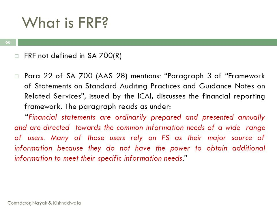 """What is FRF? Contractor, Nayak & Kishnadwala 66  FRF not defined in SA 700(R)  Para 22 of SA 700 (AAS 28) mentions: """"Paragraph 3 of """"Framework of St"""