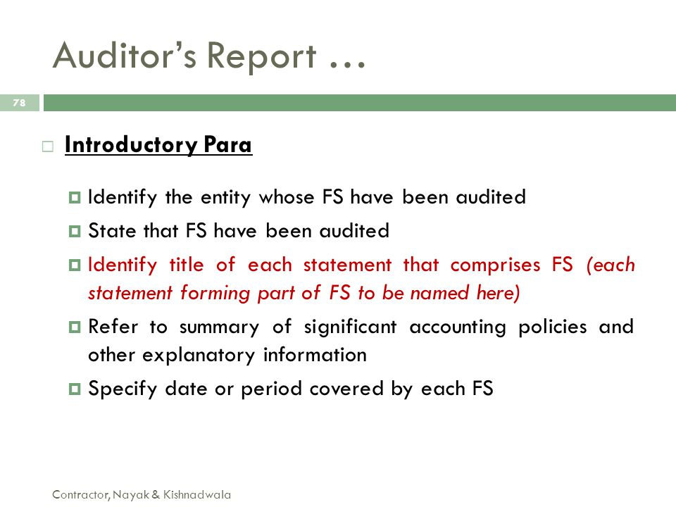 Auditor's Report … Contractor, Nayak & Kishnadwala 78  Introductory Para  Identify the entity whose FS have been audited  State that FS have been a