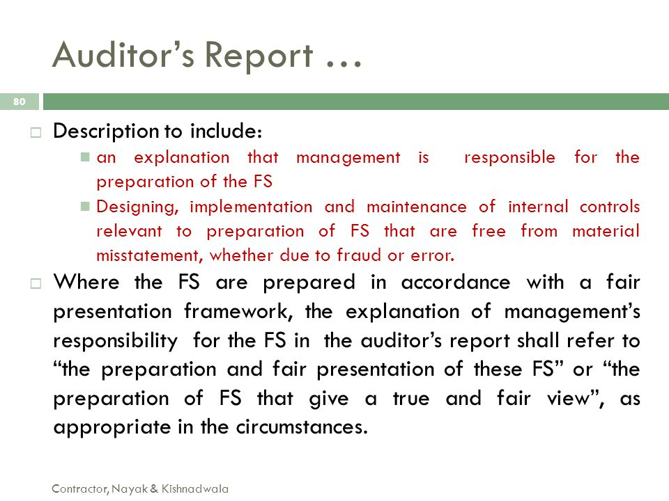 Auditor's Report … Contractor, Nayak & Kishnadwala 80  Description to include: an explanation that management is responsible for the preparation of t