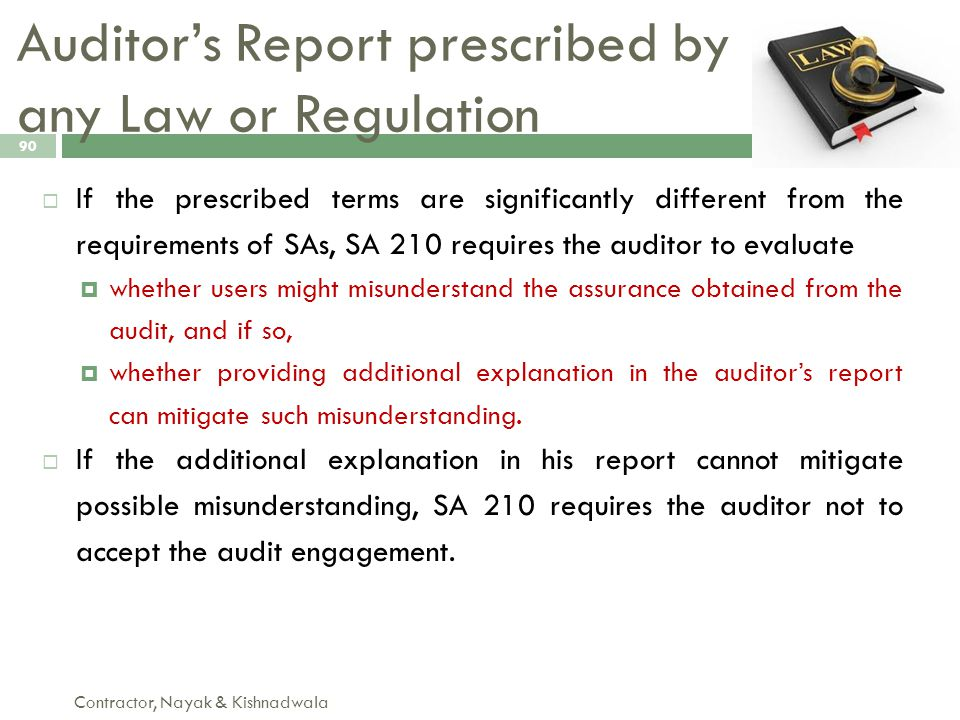 Auditor's Report prescribed by any Law or Regulation Contractor, Nayak & Kishnadwala 90  If the prescribed terms are significantly different from the