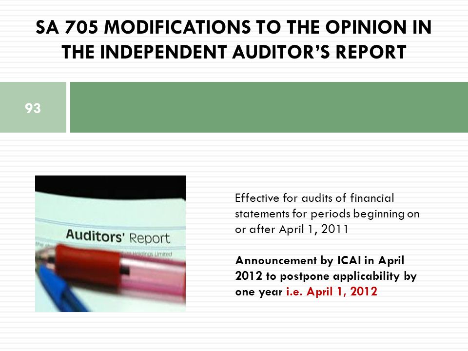SA 705 MODIFICATIONS TO THE OPINION IN THE INDEPENDENT AUDITOR'S REPORT Effective for audits of financial statements for periods beginning on or after