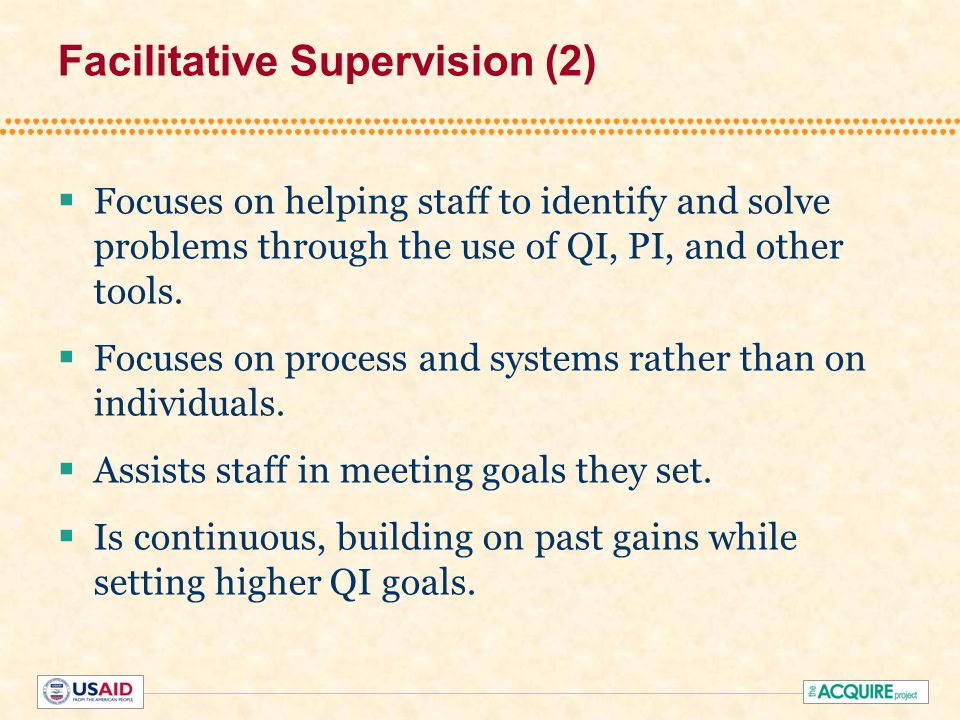 Characteristics of Facilitative Supervisors Consider staff as internal customers.