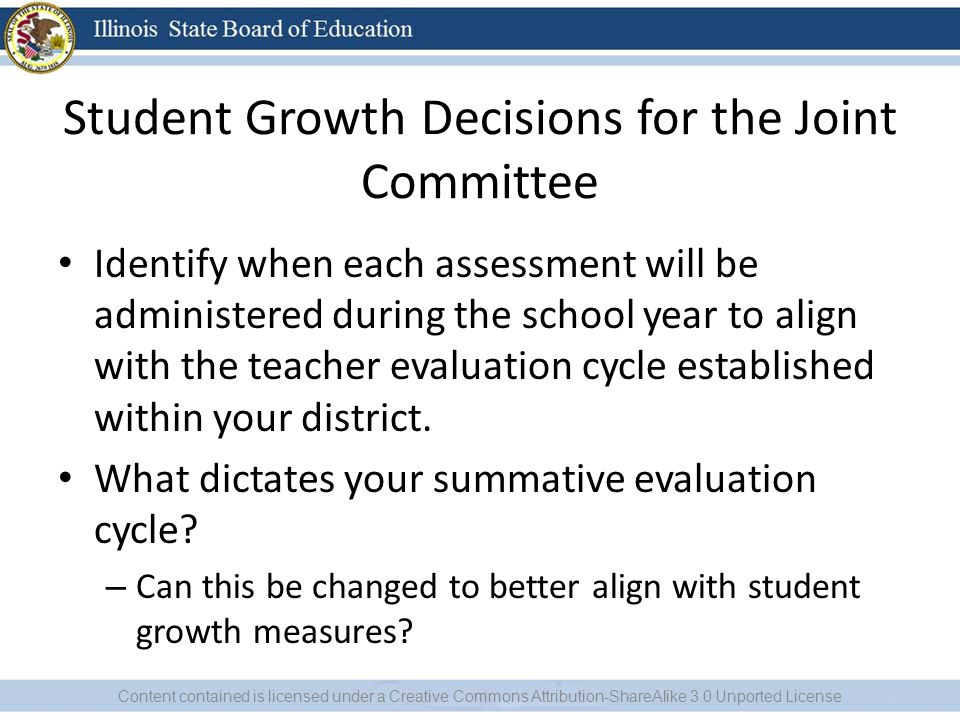 Student Growth Decisions for the Joint Committee Identify when each assessment will be administered during the school year to align with the teacher evaluation cycle established within your district.