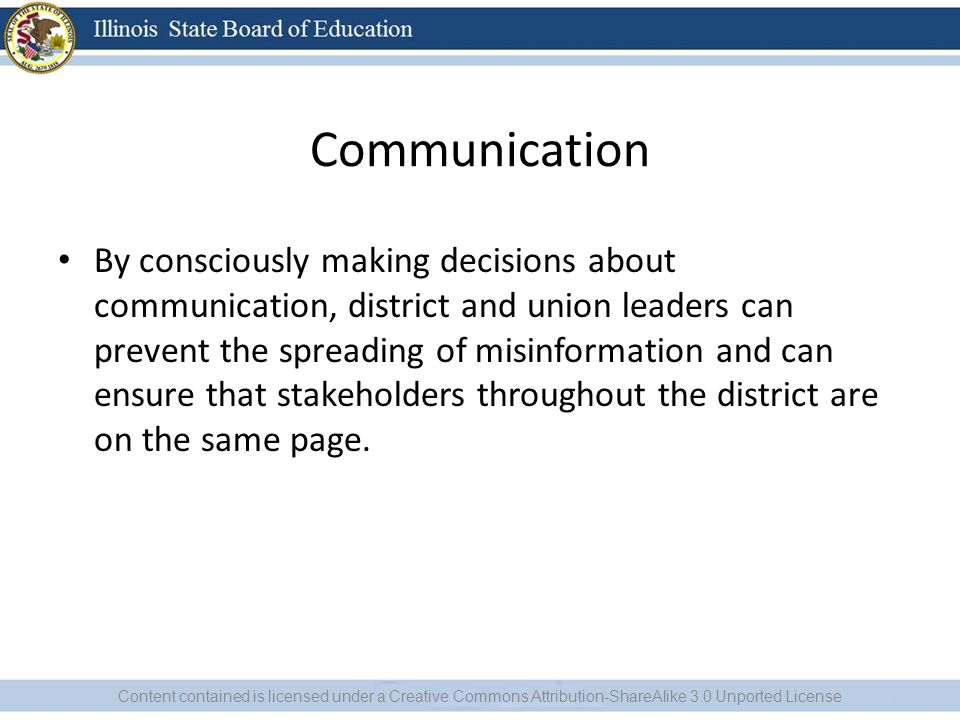 Communication By consciously making decisions about communication, district and union leaders can prevent the spreading of misinformation and can ensure that stakeholders throughout the district are on the same page.