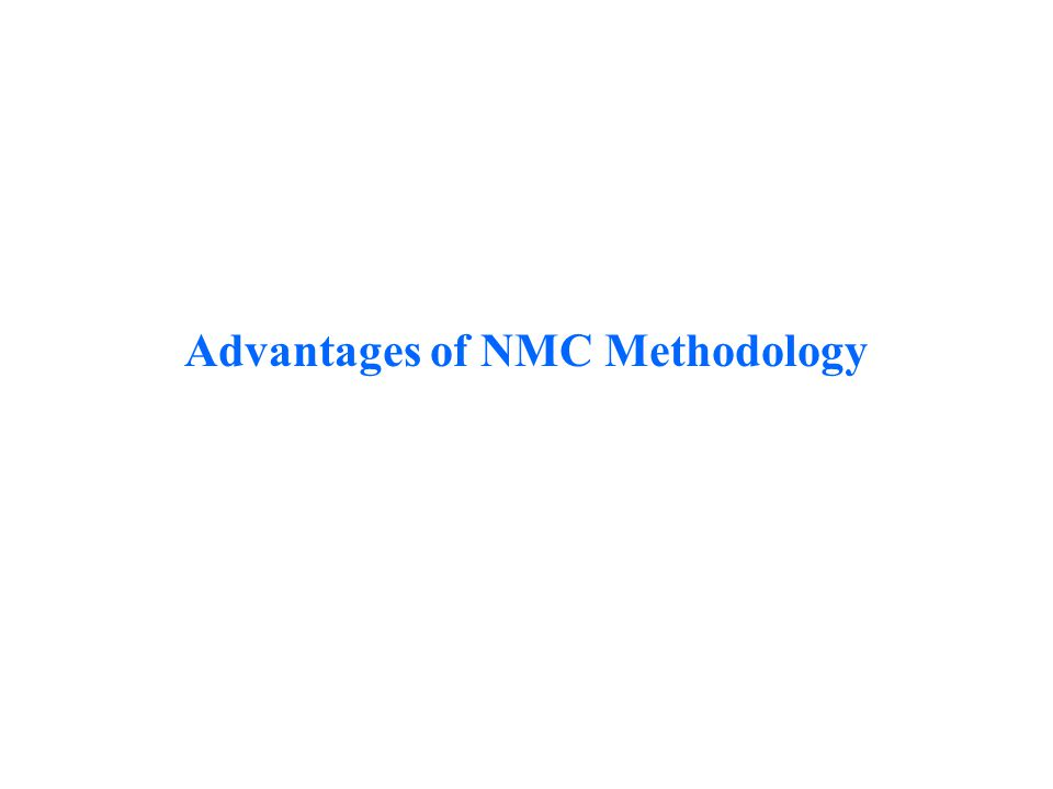 Advantages of NMC Methodology