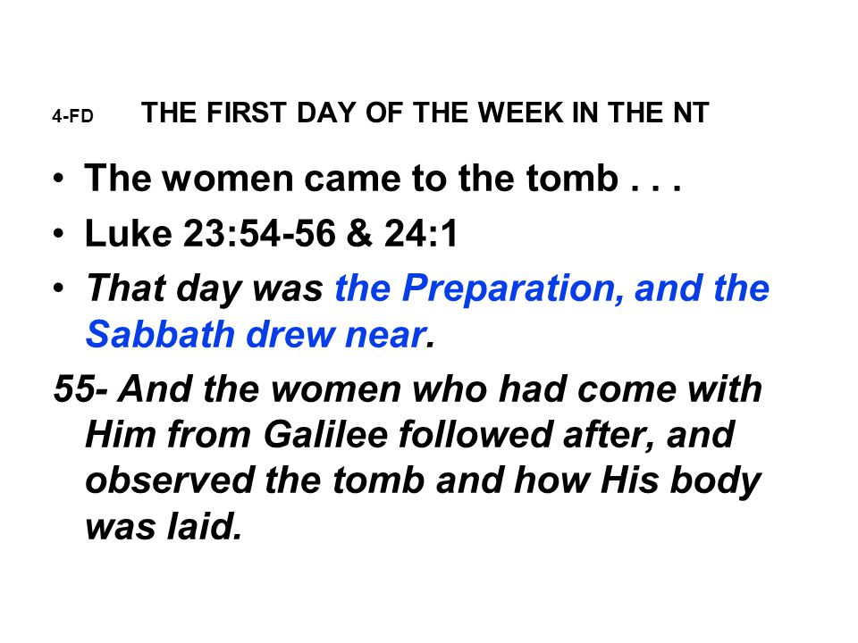4-FD THE FIRST DAY OF THE WEEK IN THE NT The women came to the tomb...