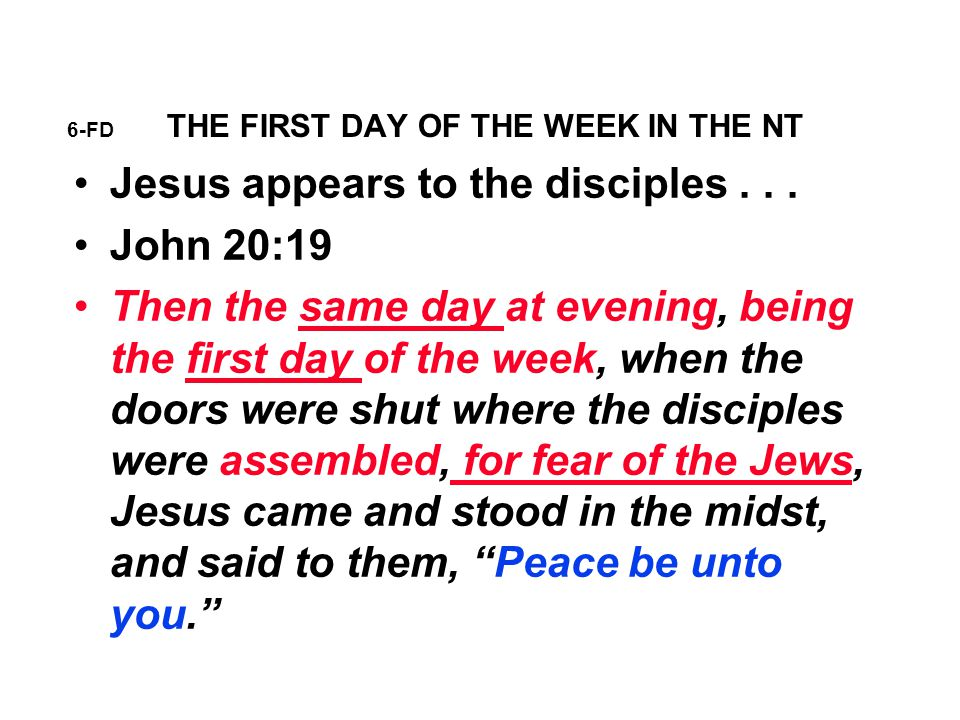 6-FD THE FIRST DAY OF THE WEEK IN THE NT Jesus appears to the disciples...
