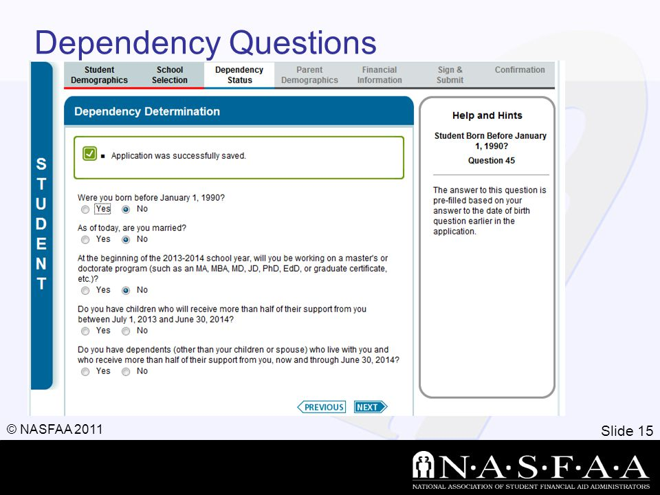 Slide 15 © NASFAA 2011 Dependency Questions
