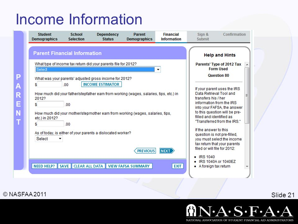 Slide 21 © NASFAA 2011 Income Information