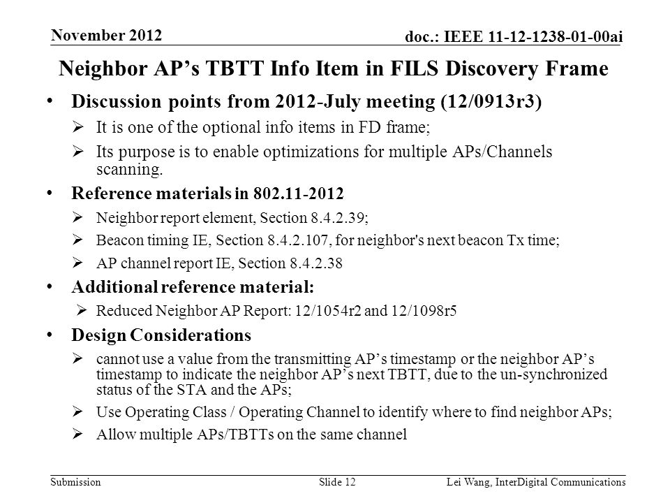 Submission doc.: IEEE 11-12-1238-01-00ai Neighbor AP's TBTT Info Item in FILS Discovery Frame Discussion points from 2012-July meeting (12/0913r3)  It is one of the optional info items in FD frame;  Its purpose is to enable optimizations for multiple APs/Channels scanning.