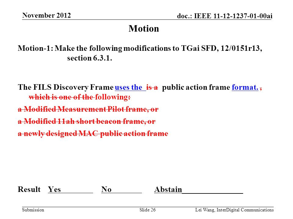 Submission doc.: IEEE 11-12-1237-01-00ai Motion Motion-1: Make the following modifications to TGai SFD, 12/0151r13, section 6.3.1.