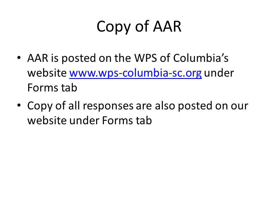 Copy of AAR AAR is posted on the WPS of Columbia's website www.wps-columbia-sc.org under Forms tabwww.wps-columbia-sc.org Copy of all responses are also posted on our website under Forms tab