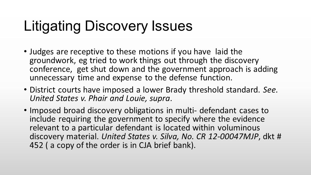 Litigating Discovery Issues Judges are receptive to these motions if you have laid the groundwork, eg tried to work things out through the discovery c