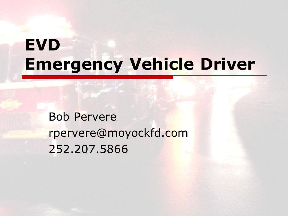EVD Emergency Vehicle Driver Bob Pervere rpervere@moyockfd.com 252.207.5866