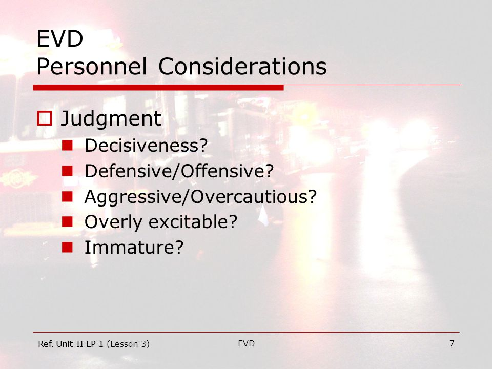 EVD8 EVD Personnel Considerations  Physical Fitness Physical Impairments.